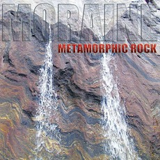 Metamorphic Rock mp3 Album by Moraine