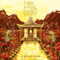 I Wash My Soul In The Stream Of Infinity mp3 Album by My Brother The Wind