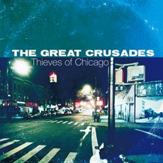 Thieves Of Chicago mp3 Album by The Great Crusades