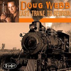Last Trane To Georgia mp3 Album by Doug Webb