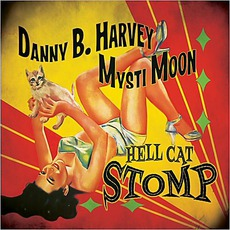Hell Cat Stomp mp3 Album by Danny B. Harvey & Mysti Moon