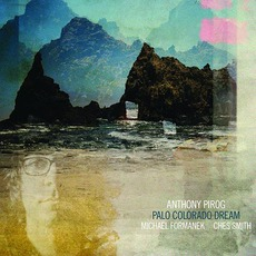 Palo Colorado Dream mp3 Album by Anthony Pirog
