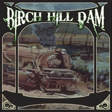 Birch Hill Dam mp3 Album by Birch Hill Dam