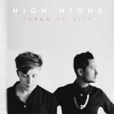 Ocean To City mp3 Album by High Highs