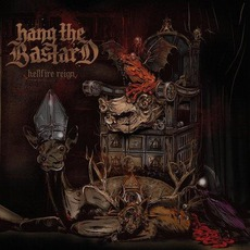 Hellfire Reign mp3 Album by Hang The Bastard