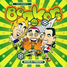 Bonkers 4: World Frenzy mp3 Compilation by Various Artists