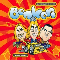 Bonkers 6: Wheel Crazy mp3 Compilation by Various Artists