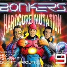 Bonkers 9: Hardcore Mutation mp3 Compilation by Various Artists