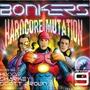Bonkers 9: Hardcore Mutation