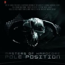 Masters of Hardcore, Chapter XXVI: Pole Position by Various Artists