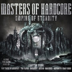 Masters of Hardcore, Chapter XXXVI: Empire of Eternity mp3 Compilation by Various Artists
