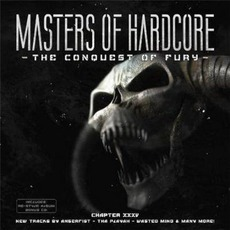Masters of Hardcore, Chapter XXXV: The Conquest Of Fury by Various Artists