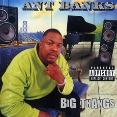 Big Thangs mp3 Album by Ant Banks