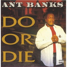 Do Or Die mp3 Album by Ant Banks