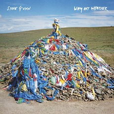 Way Out Weather mp3 Album by Steve Gunn