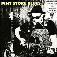 "Pint Store Blues mp3 Album by Tim ""Too Slim"" Langford"