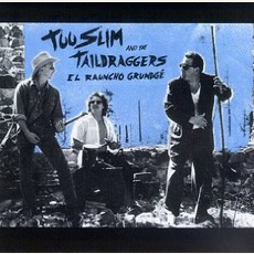 El Rauncho Grundgé mp3 Album by Too Slim And The Taildraggers