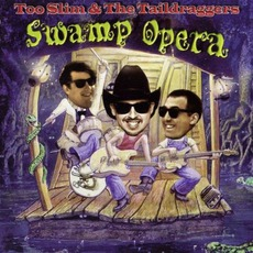 Swamp Opera mp3 Album by Too Slim And The Taildraggers
