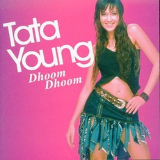 Dhoom Dhoom mp3 Album by Tata Young