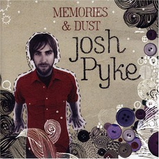 Memories & Dust mp3 Album by Josh Pyke
