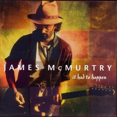It Had To Happen mp3 Album by James McMurtry