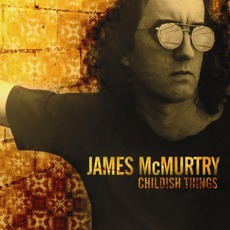 Childish Things mp3 Album by James McMurtry