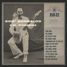 Gon' Boogaloo mp3 Album by C.W. Stoneking