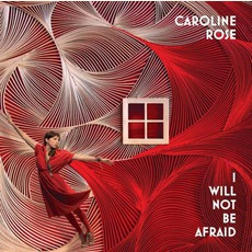 I Will Not Be Afraid mp3 Album by Caroline Rose