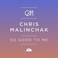 So Good To Me mp3 Single by Chris Malinchak