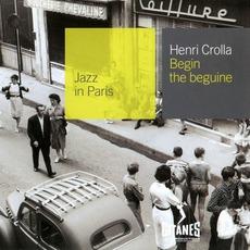 Jazz in Paris: Begin the Beguine mp3 Artist Compilation by Henri Crolla