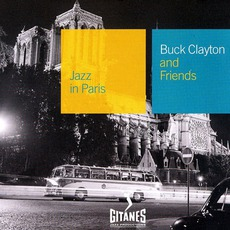 Jazz in Paris: Buck Clayton And Friends mp3 Artist Compilation by Buck Clayton
