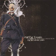 Communication & Conviction: Last Seven Years mp3 Artist Compilation by The Tossers
