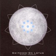 Switched-On Lotus mp3 Artist Compilation by Susumu Hirasawa (平沢進)