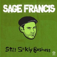 Still Sickly Business mp3 Artist Compilation by Sage Francis