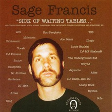 Sick Of Waiting Tables mp3 Artist Compilation by Sage Francis