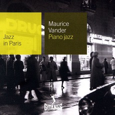 Jazz in Paris: Piano Jazz mp3 Artist Compilation by Maurice Vander