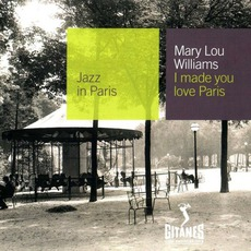 Jazz in Paris: I Made You Love Paris mp3 Artist Compilation by Mary Lou Williams