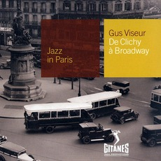 Jazz in Paris: De Clichy à Broadway mp3 Artist Compilation by Gus Viseur et son Orchestre