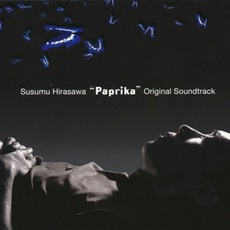 Paprika (「パプリカ」オリジナルサウンドトラック) mp3 Soundtrack by Susumu Hirasawa (平沢進)