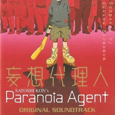 Paranoia Agent (妄想代理人) mp3 Soundtrack by Susumu Hirasawa (平沢進)