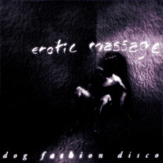 Erotic Massage mp3 Album by Dog Fashion Disco