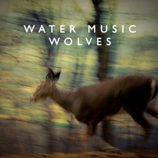 Wolves mp3 Album by Water Music