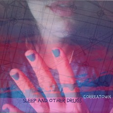 Sleep And Other Drugs mp3 Album by Correatown
