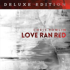 Love Ran Red (Deluxe Edition) mp3 Album by Chris Tomlin