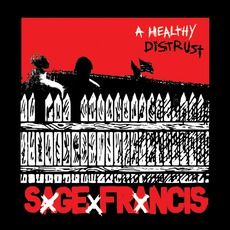 A Healthy Distrust mp3 Album by Sage Francis