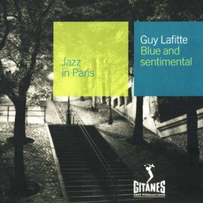 Jazz in Paris: Blue and Sentimental mp3 Album by Guy Lafitte