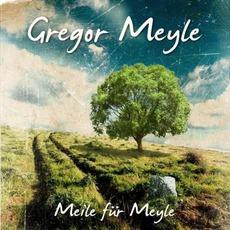 Meile Für Meyle mp3 Album by Gregor Meyle