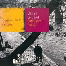 Jazz in Paris: Paris Jazz Piano mp3 Album by Michel Legrand