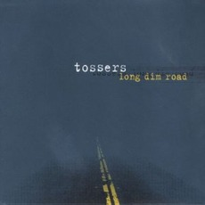 Long Dim Road (Re-Issue) mp3 Album by The Tossers