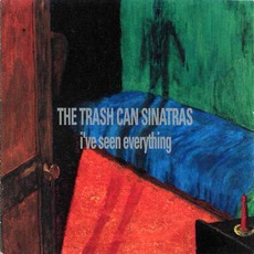 I've Seen Everything mp3 Album by Trashcan Sinatras